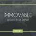 Immovable - Lessons from Daniel - Sermon Series