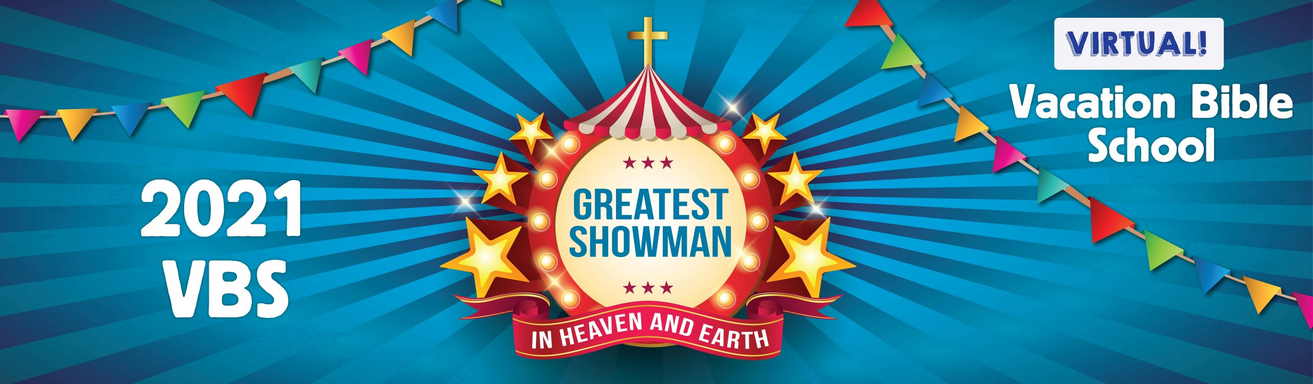 Virtual VBS 2021 - Greatest Showman in Heaven and Earth